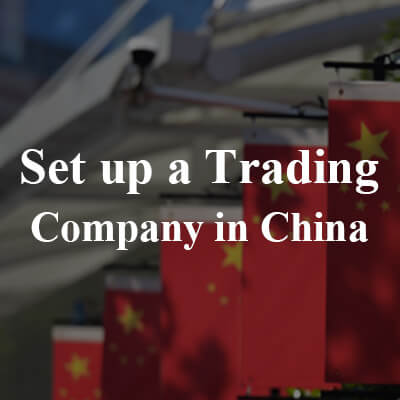 How to set up a Trading Company in China? – Import & Export Business License